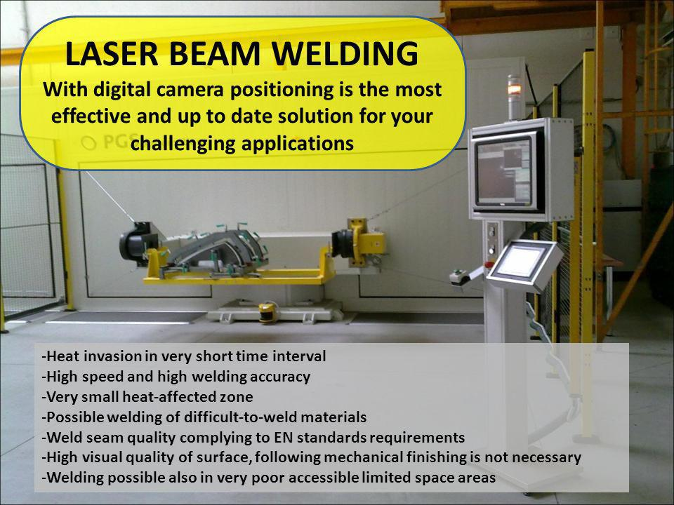 LASER BEAM WELDING With digital camera positioning is the most effective and up to date solution for your challenging applications -Heat invasion in v