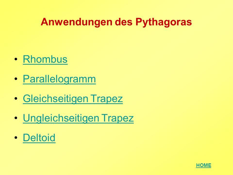 HOME Anwendungen des Pythagoras Rhombus Parallelogramm Gleichseitigen Trapez Ungleichseitigen Trapez Deltoid