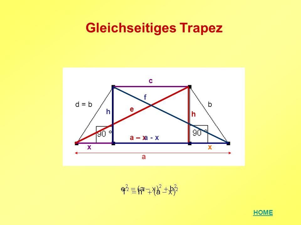 HOME Gleichseitiges Trapez h a x bd = b c e a – x f h x a - x