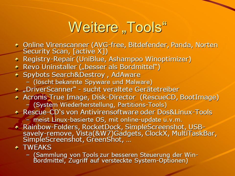 Weitere Tools Online Virenscanner (AVG-free, Bitdefender, Panda, Norten Security Scan, [active X]) Registry-Repair (UniBlue, Ashampoo Winoptimizer) Re