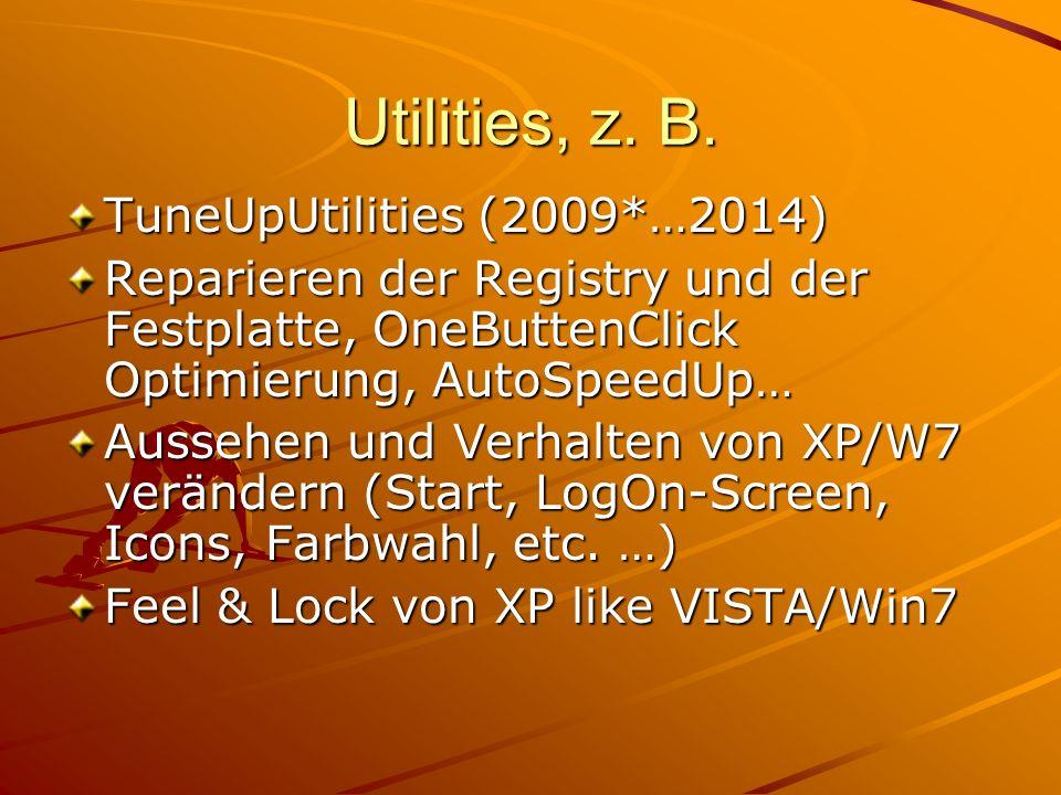 Utilities, z. B. TuneUpUtilities (2009*…2014) Reparieren der Registry und der Festplatte, OneButtenClick Optimierung, AutoSpeedUp… Aussehen und Verhal