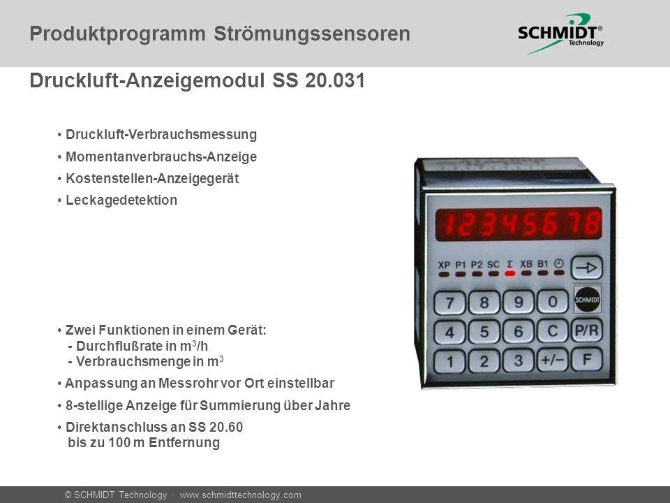 © SCHMIDT Technology · www.schmidttechnology.com Druckluft-Anzeigemodul SS 20.031 Zwei Funktionen in einem Gerät: - Durchflußrate in m 3 /h - Verbrauc