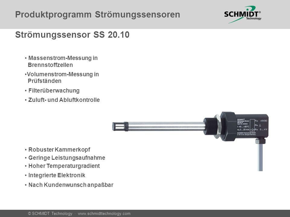 © SCHMIDT Technology · www.schmidttechnology.com Strömungssensor SS 20.10 Robuster Kammerkopf Geringe Leistungsaufnahme Hoher Temperaturgradient Integ