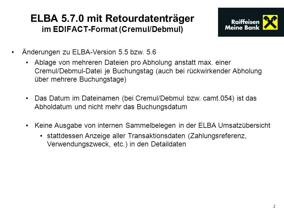 2 Änderungen zu ELBA-Version 5.5 bzw. 5.6 Ablage von mehreren Dateien pro Abholung anstatt max. einer Cremul/Debmul-Datei je Buchungstag (auch bei rüc