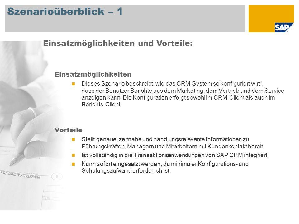 Szenarioüberblick – 2 Erforderlich SAP CRM 7.0 Beteiligte Unternehmensrollen Für die Datenanalyse zuständiger Benutzer Erforderliche SAP-Anwendungen: Um einen Überblick über das vorliegende Szenario zu geben, werden in dieser Präsentation die wichtigsten Berichte beschrieben.