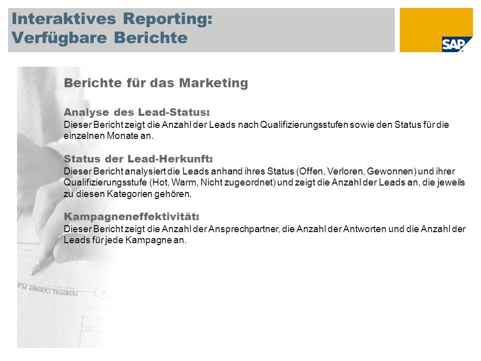 Interaktives Reporting: Verfügbare Berichte Berichte für das Marketing Analyse des Lead-Status: Dieser Bericht zeigt die Anzahl der Leads nach Qualifi
