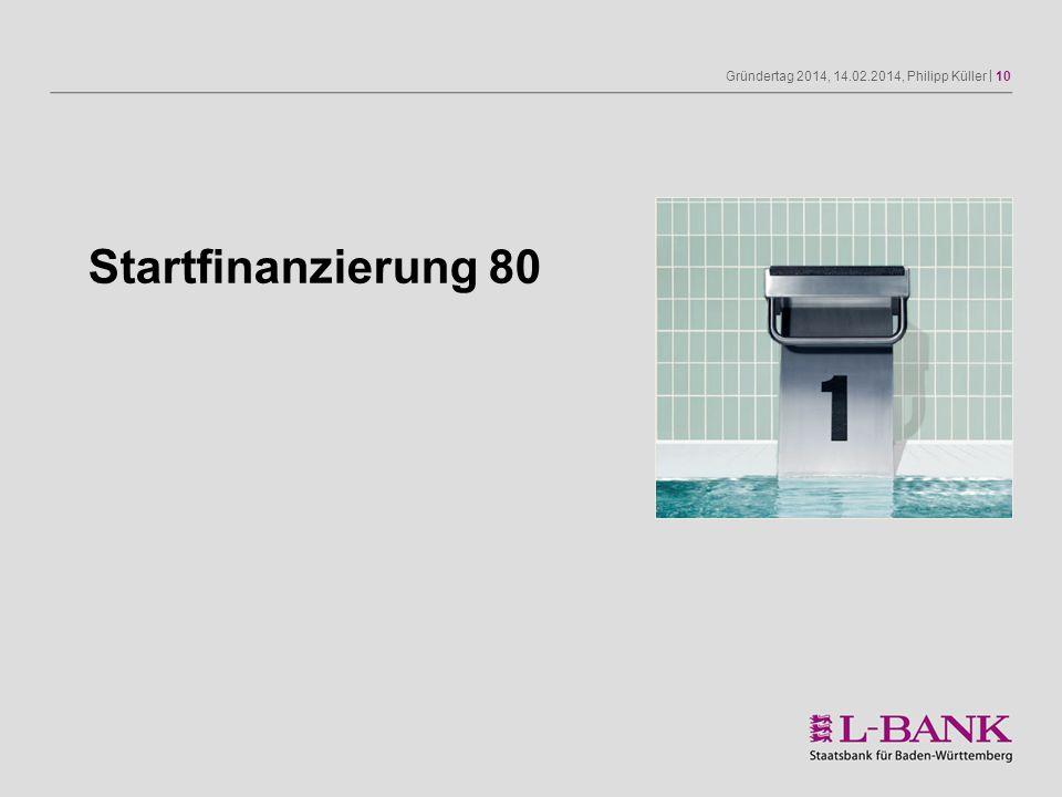 Gründertag 2014, 14.02.2014, Philipp Küller | 10 Startfinanzierung 80