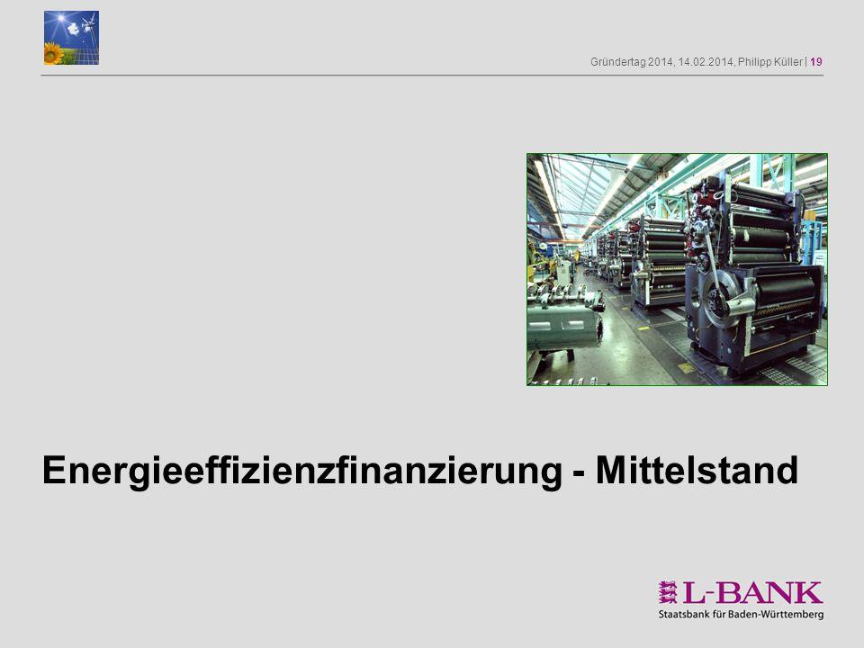 Gründertag 2014, 14.02.2014, Philipp Küller | 19 Energieeffizienzfinanzierung - Mittelstand