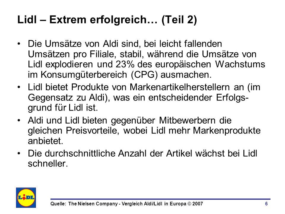 6 Lidl – Extrem erfolgreich… (Teil 2) Die Umsätze von Aldi sind, bei leicht fallenden Umsätzen pro Filiale, stabil, während die Umsätze von Lidl explo