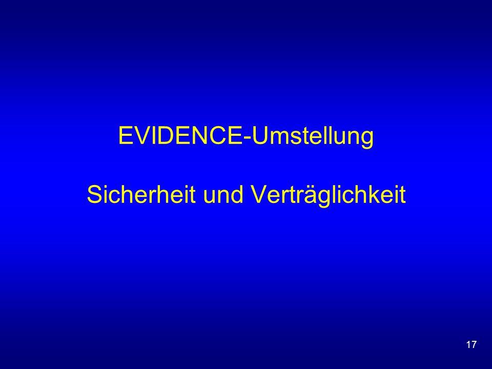 17 EVIDENCE-Umstellung Sicherheit und Verträglichkeit