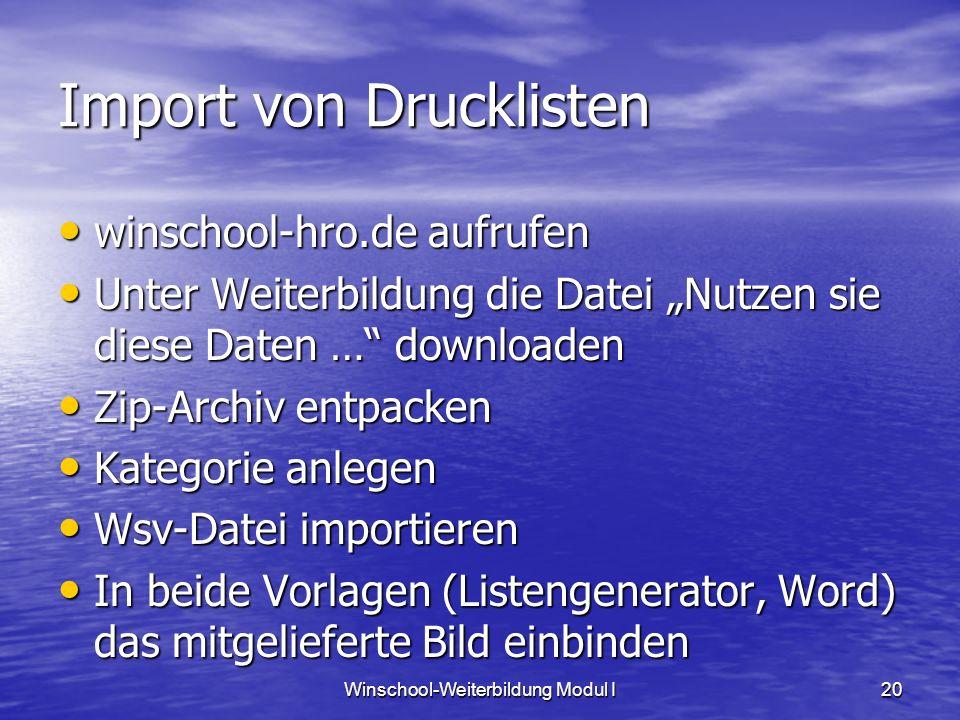 Winschool-Weiterbildung Modul I20 Import von Drucklisten winschool-hro.de aufrufen winschool-hro.de aufrufen Unter Weiterbildung die Datei Nutzen sie