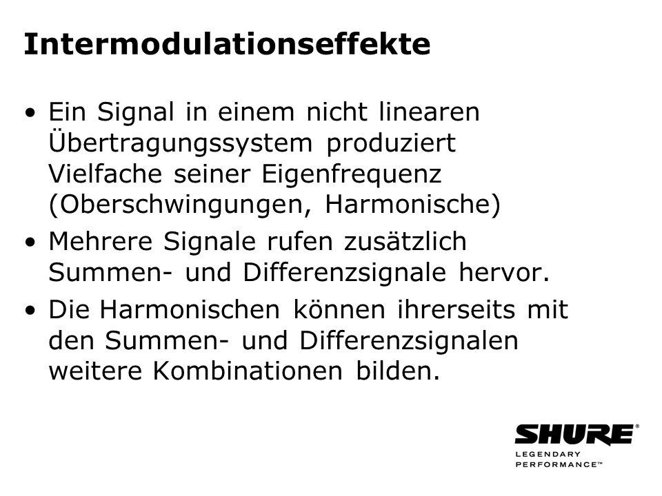 Intermodulationseffekte Ein Signal in einem nicht linearen Übertragungssystem produziert Vielfache seiner Eigenfrequenz (Oberschwingungen, Harmonische) Mehrere Signale rufen zusätzlich Summen- und Differenzsignale hervor.