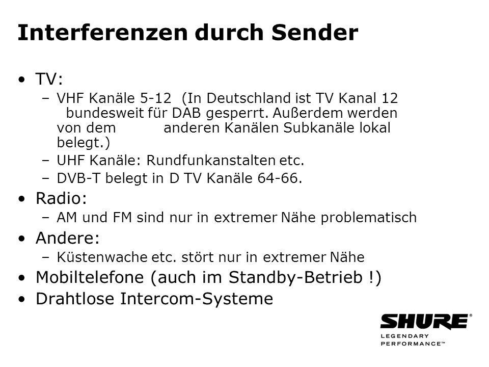 Interferenzen durch Sender TV: –VHF Kanäle 5-12 (In Deutschland ist TV Kanal 12 bundesweit für DAB gesperrt.