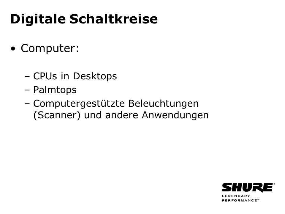Digitale Schaltkreise Computer: –CPUs in Desktops –Palmtops –Computergestützte Beleuchtungen (Scanner) und andere Anwendungen