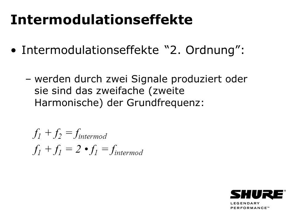 Intermodulationseffekte Intermodulationseffekte 2. Ordnung: –werden durch zwei Signale produziert oder sie sind das zweifache (zweite Harmonische) der