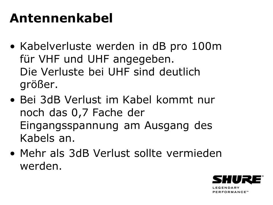Antennenkabel Kabelverluste werden in dB pro 100m für VHF und UHF angegeben. Die Verluste bei UHF sind deutlich größer. Bei 3dB Verlust im Kabel kommt