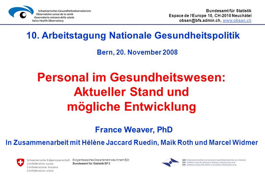 Bundesamt für Statistik Espace de lEurope 10, CH-2010 Neuchâtel obsan@bfs.admin.ch, www.obsan.chwww.obsan.ch Eidgenössisches Departement des Innern ED