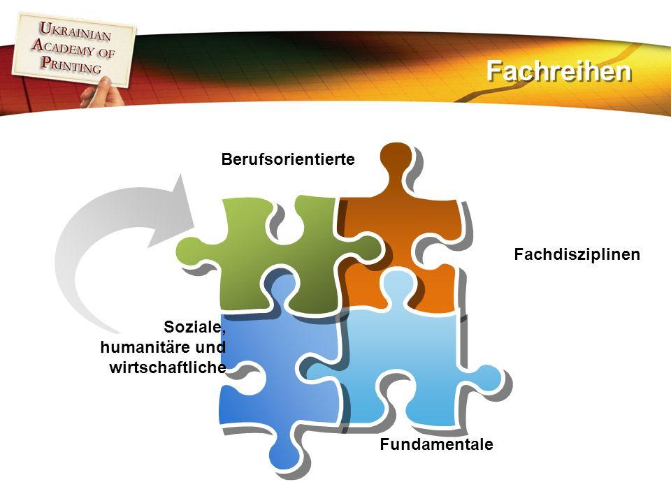 Fachreihen Fachdisziplinen Soziale, humanitäre und wirtschaftliche Berufsorientierte Fundamentale