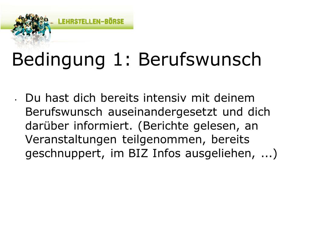 Bedingung 2: Kenntnis über Betrieb Du weisst, bei welchem Betrieb du dich bewerben willst.