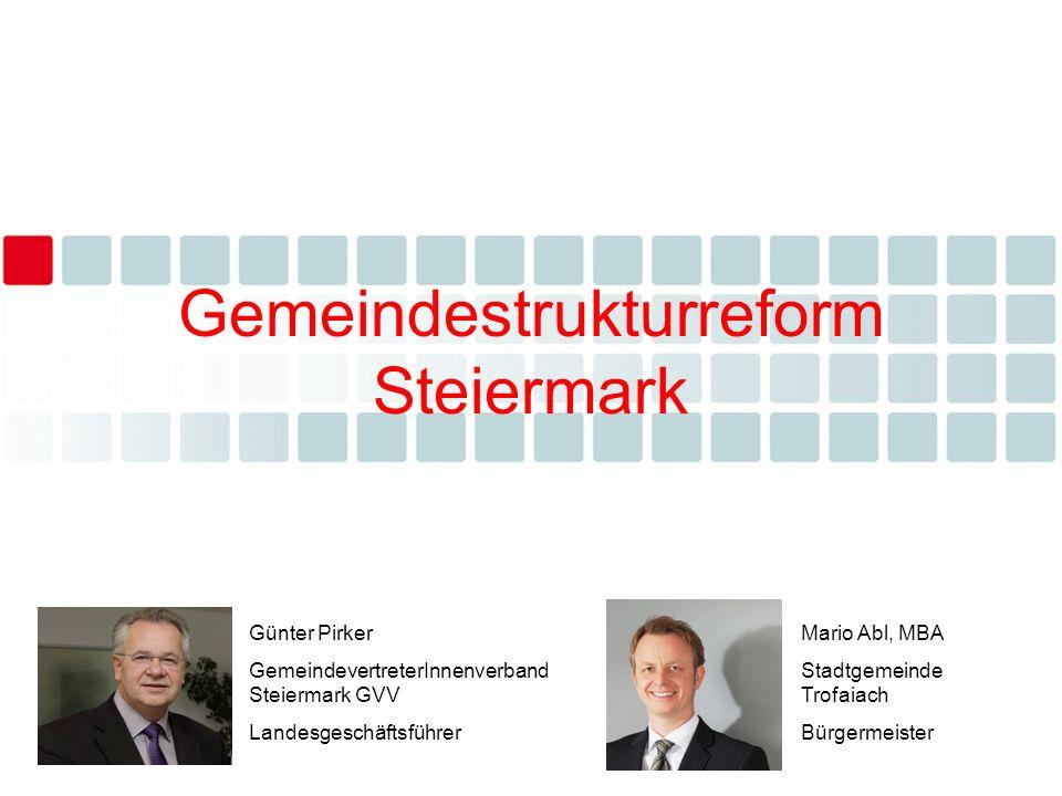 Gemeindestrukturreform Steiermark Günter Pirker GemeindevertreterInnenverband Steiermark GVV Landesgeschäftsführer Mario Abl, MBA Stadtgemeinde Trofai