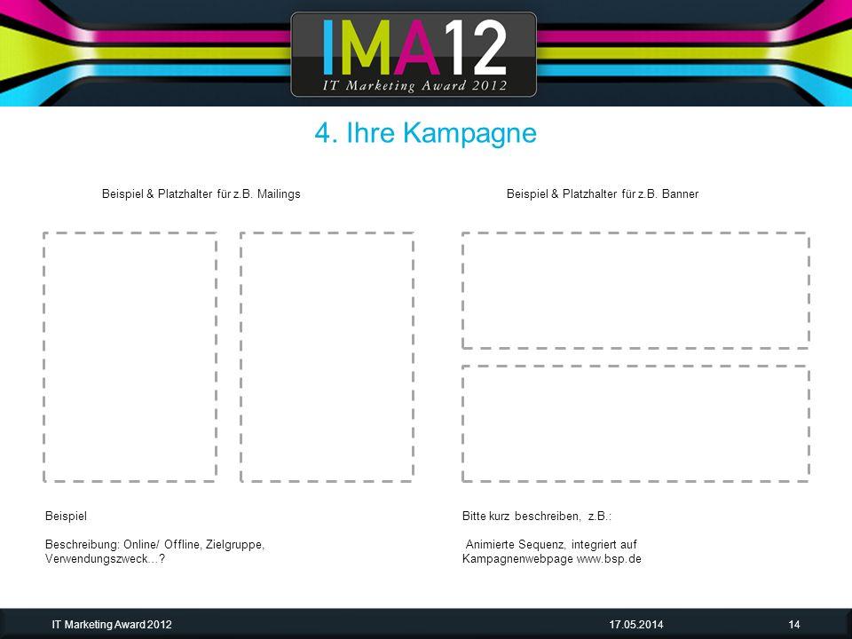 17.05.2014IT Marketing Award 201214 Beispiel Beschreibung: Online/ Offline, Zielgruppe, Verwendungszweck…? Bitte kurz beschreiben, z.B.: Animierte Seq