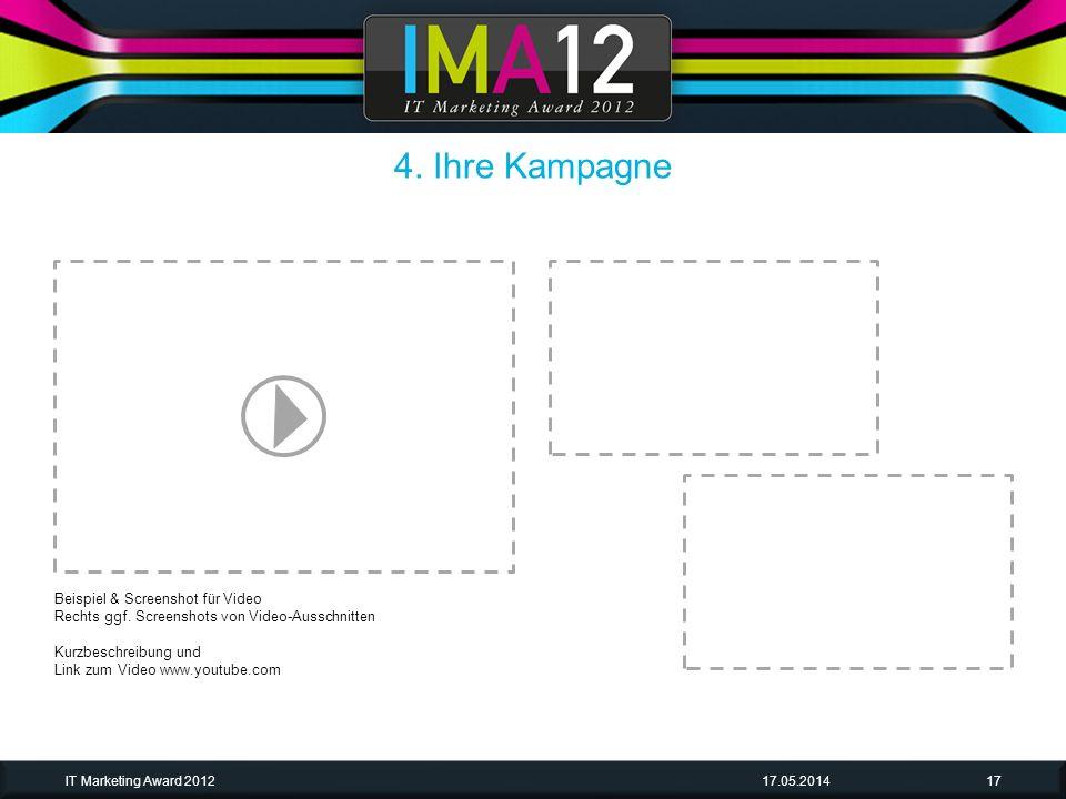 17.05.2014IT Marketing Award 201217 Beispiel & Screenshot für Video Rechts ggf. Screenshots von Video-Ausschnitten Kurzbeschreibung und Link zum Video