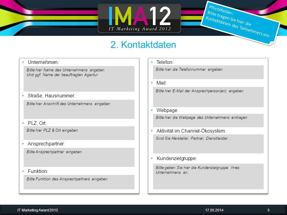 17.05.2014IT Marketing Award 201216 Bitte Beschreibung anfügen über z.B.: Name der Broschüre, Inhalt, Zielgruppe… 4.