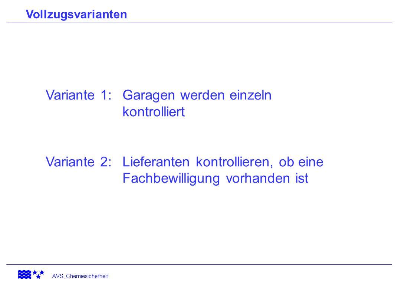 AVS, Chemiesicherheit Vorgehen gemäss Variante 2 -Ziel: CH-weites, einheitliches Vorgehen -Fachstellen schreiben die Kältemittel-Lieferanten im eigenen Kanton an -Sorgfaltspflicht im eigenen Kanton überprüfen bei allen Kältemittel-Lieferanten (nach 6-9 Monaten) - FB-Kontrollen im Autogewerbe (in ca.