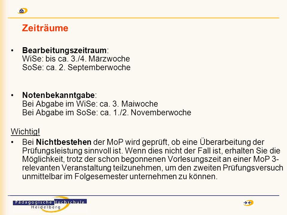 Zeiträume Bearbeitungszeitraum: WiSe: bis ca. 3./4.