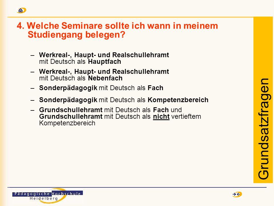 4. Welche Seminare sollte ich wann in meinem Studiengang belegen? –Werkreal-, Haupt- und Realschullehramt mit Deutsch als Hauptfach –Werkreal-, Haupt-