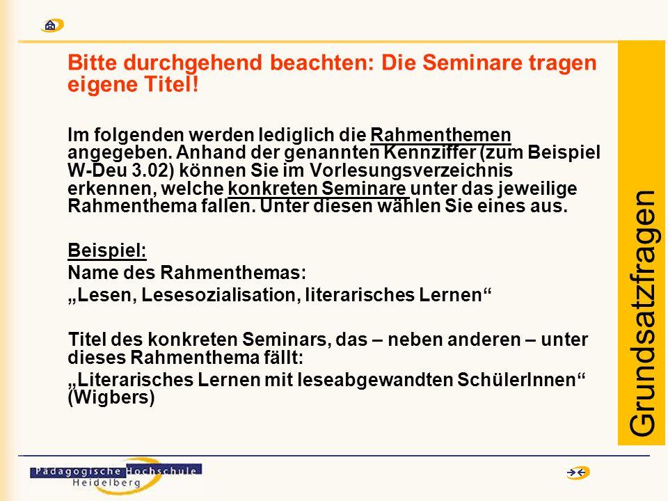 Bitte durchgehend beachten: Die Seminare tragen eigene Titel! Im folgenden werden lediglich die Rahmenthemen angegeben. Anhand der genannten Kennziffe