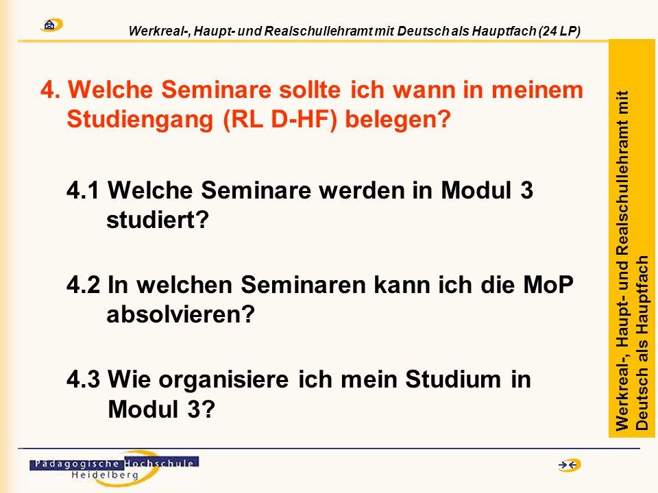4. Welche Seminare sollte ich wann in meinem Studiengang (RL D-HF) belegen? 4.1 Welche Seminare werden in Modul 3 studiert? 4.2 In welchen Seminaren k