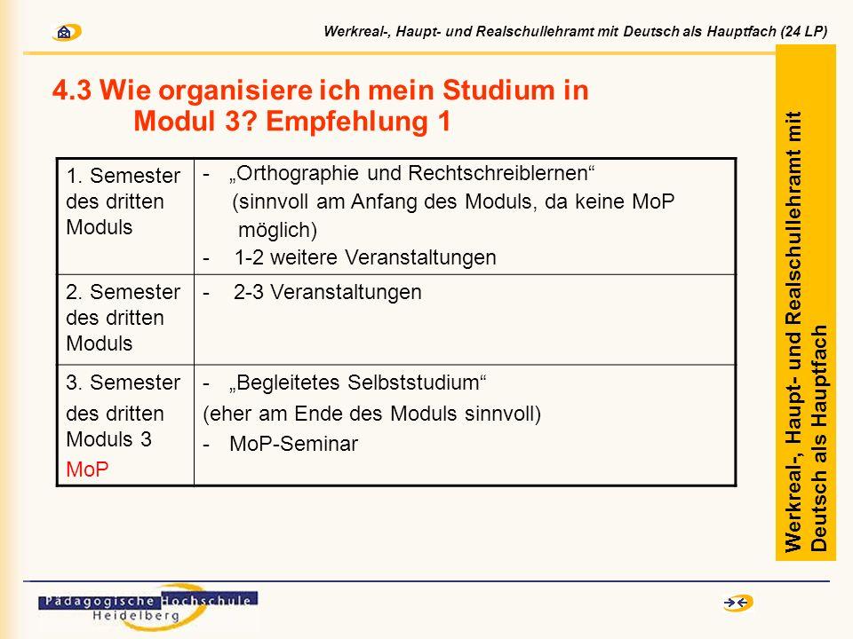 4.3 Wie organisiere ich mein Studium in Modul 3? Empfehlung 1 Werkreal-, Haupt- und Realschullehramt mit Deutsch als Hauptfach 1. Semester des dritten