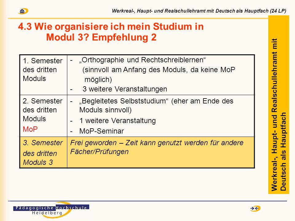4.3 Wie organisiere ich mein Studium in Modul 3? Empfehlung 2 Werkreal-, Haupt- und Realschullehramt mit Deutsch als Hauptfach 1. Semester des dritten