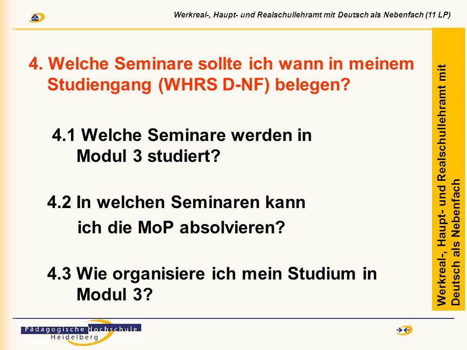 4. Welche Seminare sollte ich wann in meinem Studiengang (WHRS D-NF) belegen? 4.1 Welche Seminare werden in Modul 3 studiert? 4.2 In welchen Seminaren