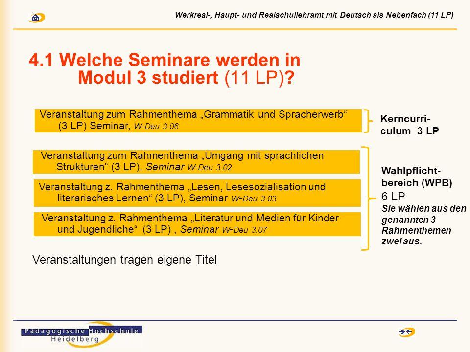 4.1 Welche Seminare werden in Modul 3 studiert (11 LP)? Veranstaltung z. Rahmenthema Lesen, Lesesozialisation und literarisches Lernen (3 LP), Seminar