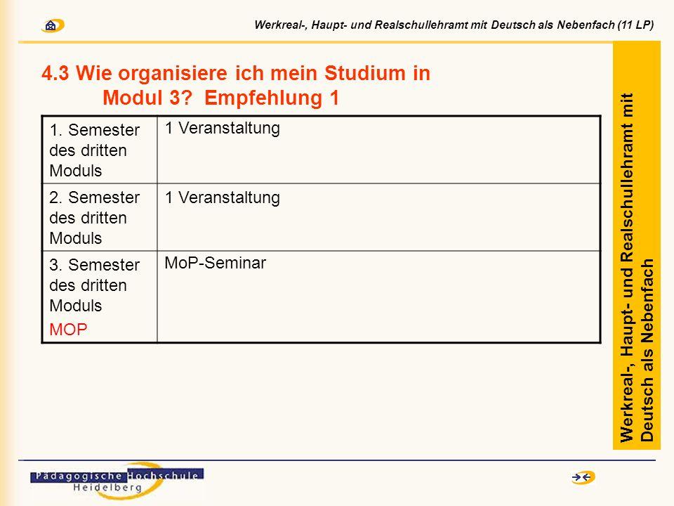 4.3 Wie organisiere ich mein Studium in Modul 3? Empfehlung 1 Werkreal-, Haupt- und Realschullehramt mit Deutsch als Nebenfach 1. Semester des dritten
