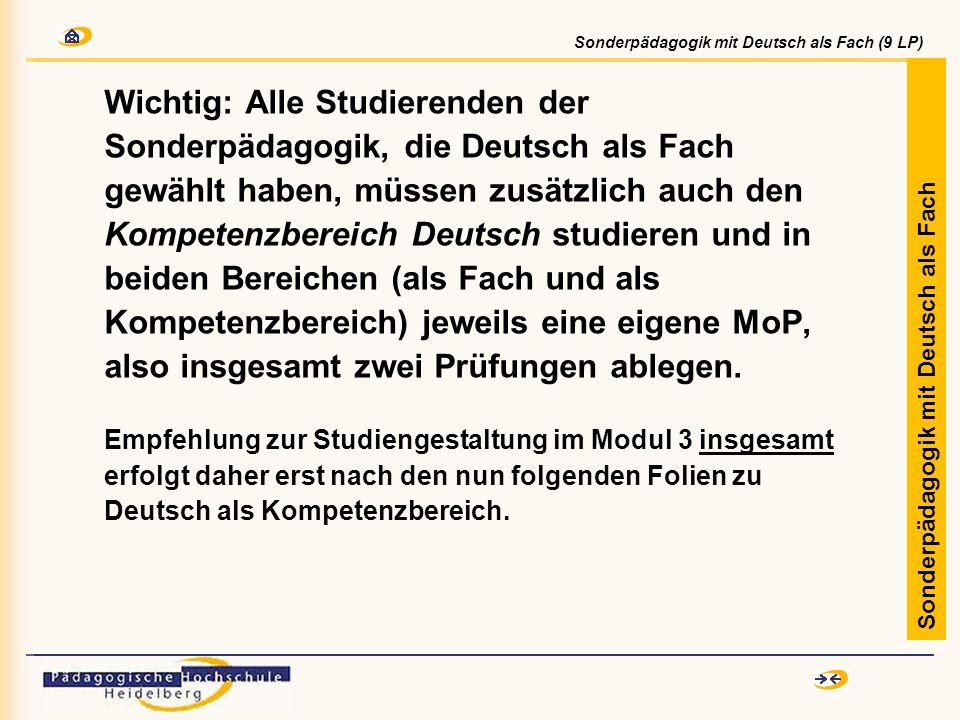 Wichtig: Alle Studierenden der Sonderpädagogik, die Deutsch als Fach gewählt haben, müssen zusätzlich auch den Kompetenzbereich Deutsch studieren und