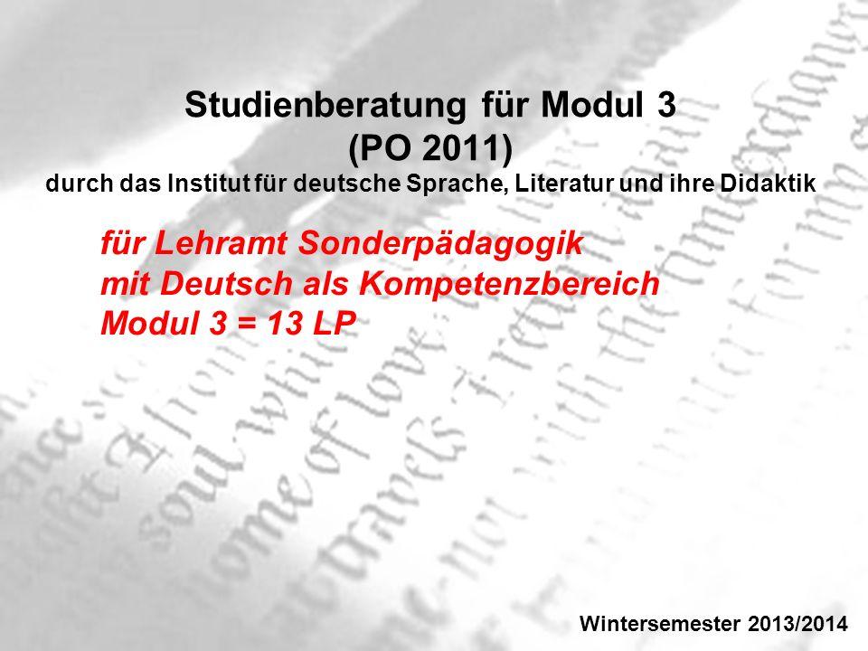 Studienberatung für Modul 3 (PO 2011) durch das Institut für deutsche Sprache, Literatur und ihre Didaktik für Lehramt Sonderpädagogik mit Deutsch als