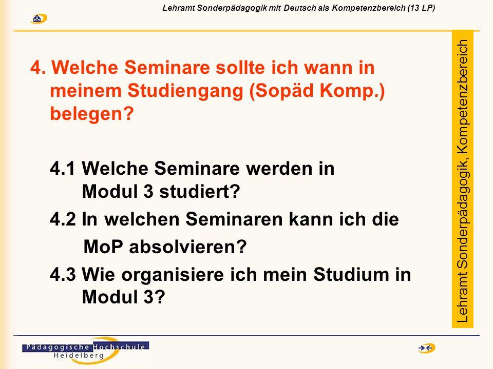 4. Welche Seminare sollte ich wann in meinem Studiengang (Sopäd Komp.) belegen? 4.1 Welche Seminare werden in Modul 3 studiert? 4.2 In welchen Seminar
