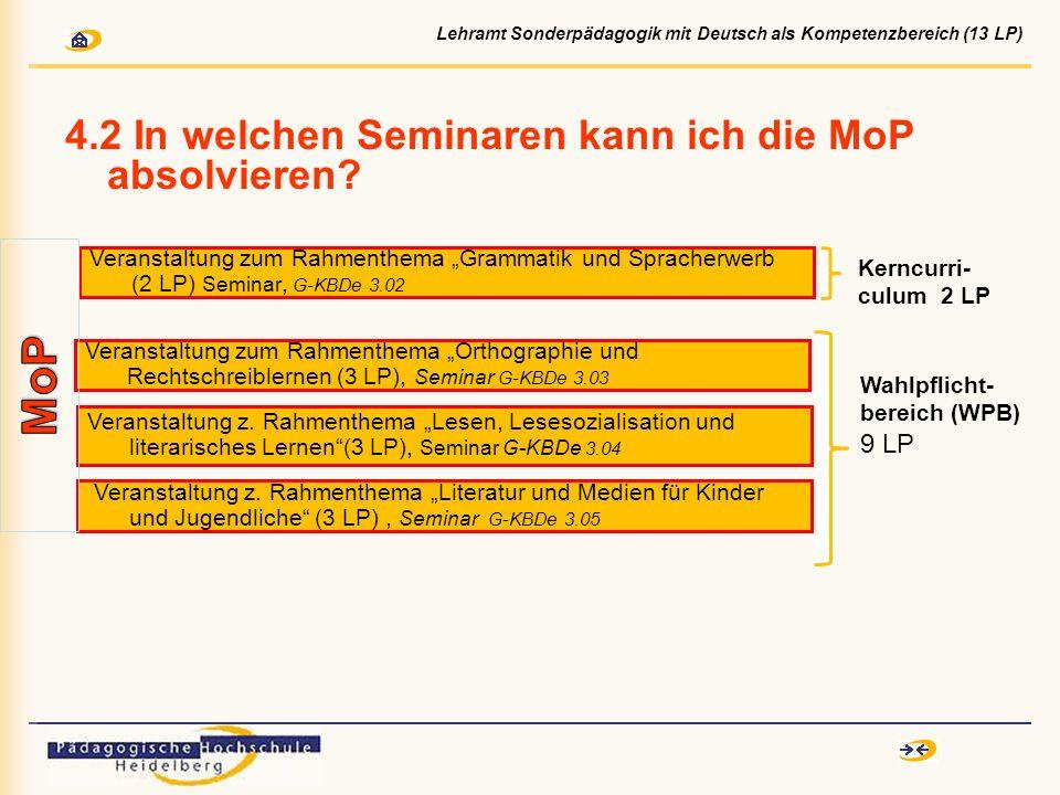4.2 In welchen Seminaren kann ich die MoP absolvieren? Veranstaltung z. Rahmenthema Lesen, Lesesozialisation und literarisches Lernen(3 LP), Seminar G