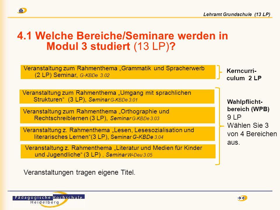 4.1 Welche Bereiche/Seminare werden in Modul 3 studiert (13 LP)? Veranstaltung zum Rahmenthema Orthographie und Rechtschreiblernen (3 LP), Seminar G-K