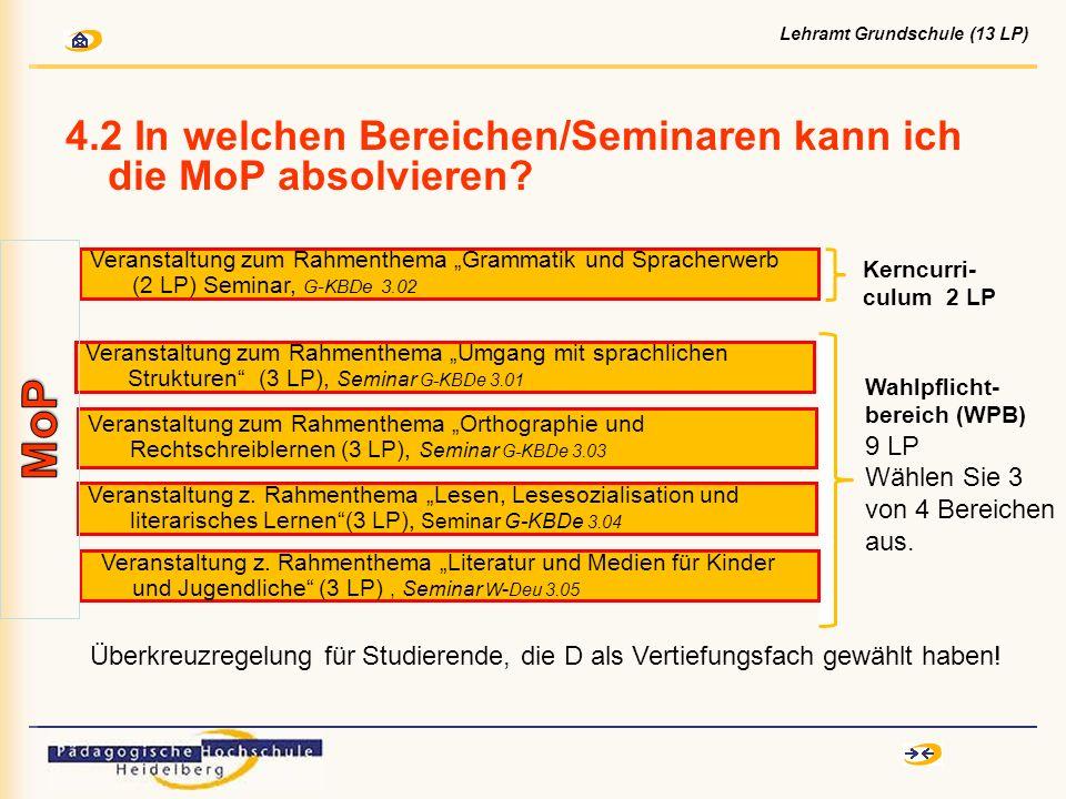 4.2 In welchen Bereichen/Seminaren kann ich die MoP absolvieren? Veranstaltung zum Rahmenthema Orthographie und Rechtschreiblernen (3 LP), Seminar G-K