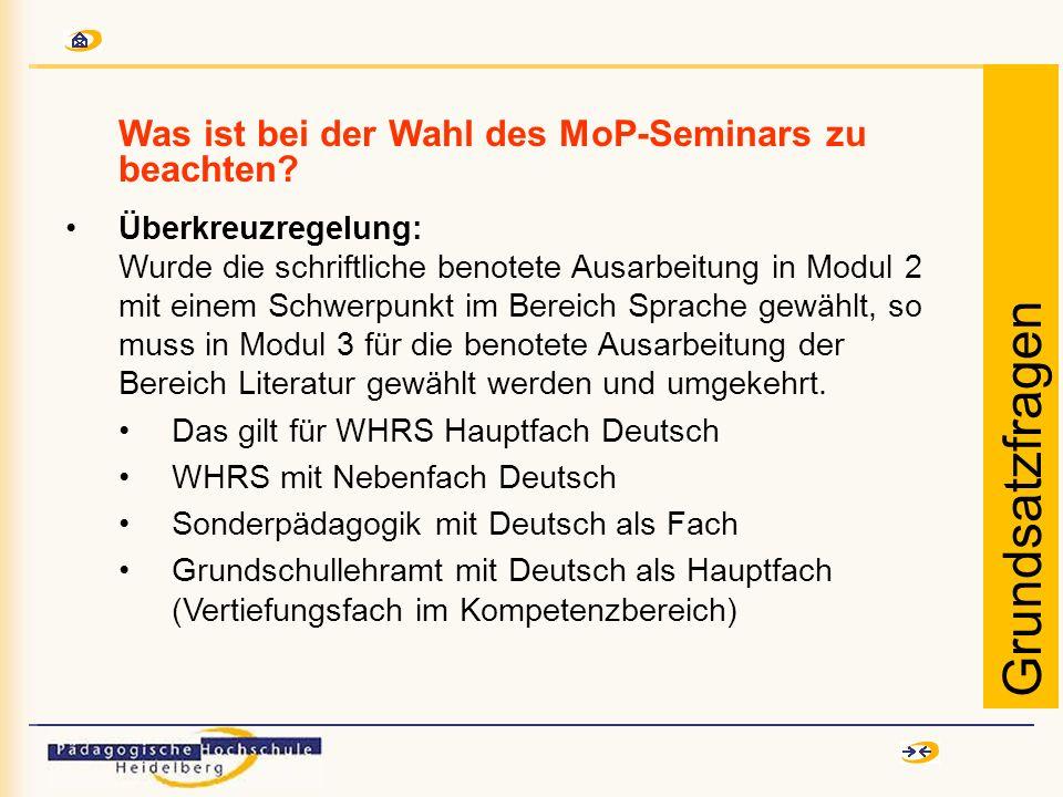 Was ist bei der Wahl des MoP-Seminars zu beachten? Überkreuzregelung: Wurde die schriftliche benotete Ausarbeitung in Modul 2 mit einem Schwerpunkt im
