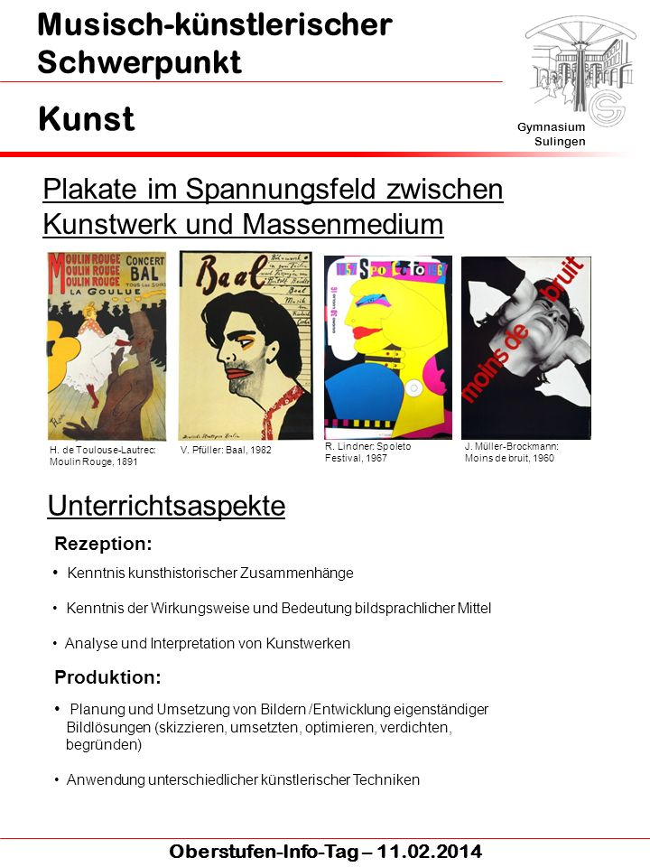 Musisch-künstlerischer Schwerpunkt Kunst Gymnasium Sulingen Oberstufen-Info-Tag – 11.02.2014 Plakate im Spannungsfeld zwischen Kunstwerk und Massenmed