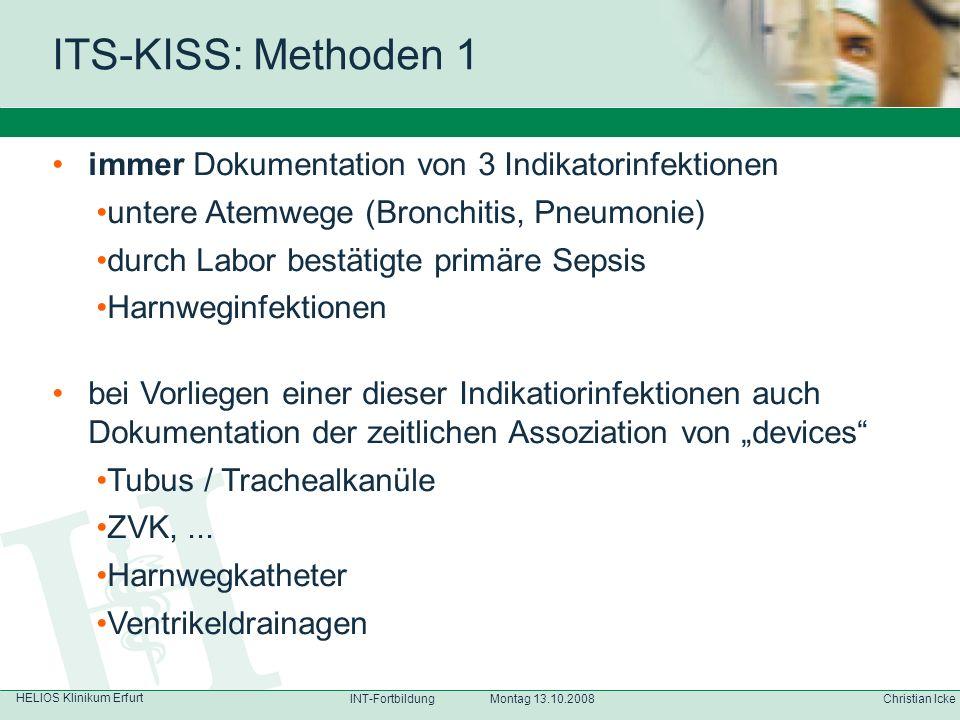 HELIOS Klinikum Erfurt Christian IckeINT-Fortbildung Montag 13.10.2008 immer Dokumentation von 3 Indikatorinfektionen untere Atemwege (Bronchitis, Pne