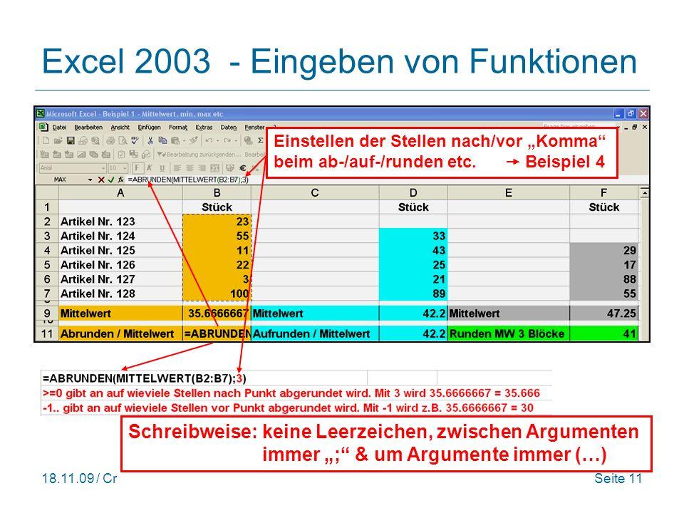18.11.09 / CrSeite 11 Excel 2003 - Eingeben von Funktionen Einstellen der Stellen nach/vor Komma beim ab-/auf-/runden etc.