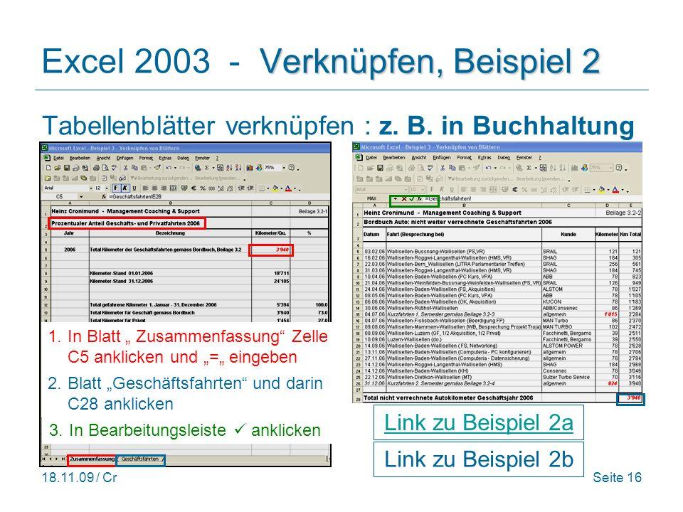 18.11.09 / CrSeite 16 Verknüpfen, Beispiel 2 Excel 2003 - Verknüpfen, Beispiel 2 Tabellenblätter verknüpfen : z.