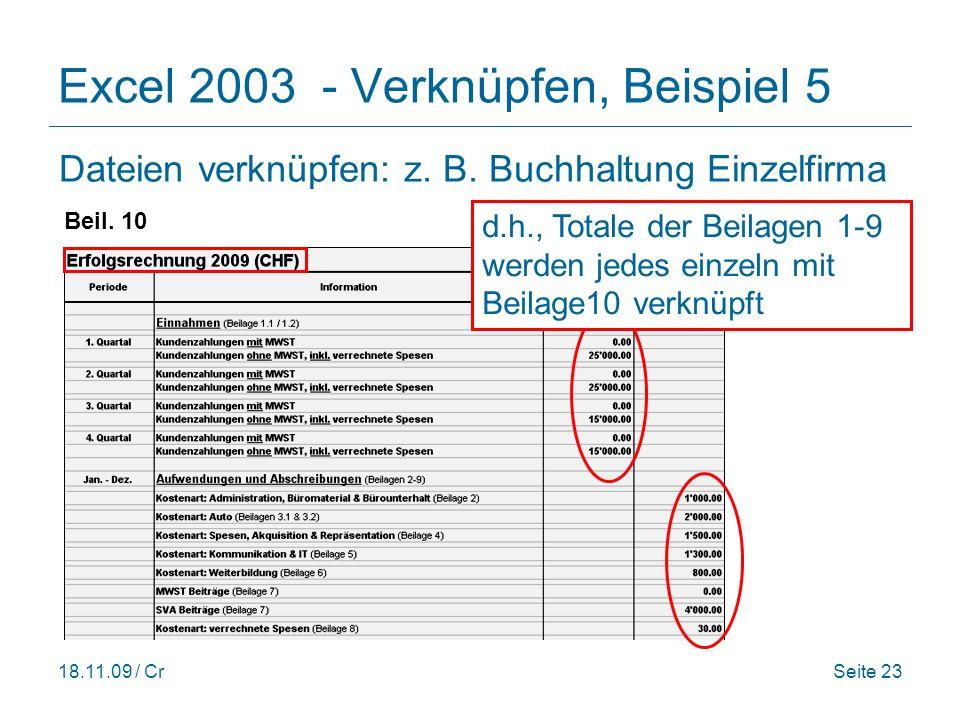 18.11.09 / CrSeite 23 Excel 2003 - Verknüpfen, Beispiel 5 Dateien verknüpfen: z.
