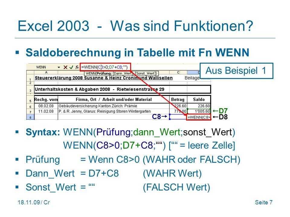 18.11.09 / CrSeite 8 Behandelte Funktionen Excel 2003 - Behandelte Funktionen Excel bietet hunderte von Funktionen.
